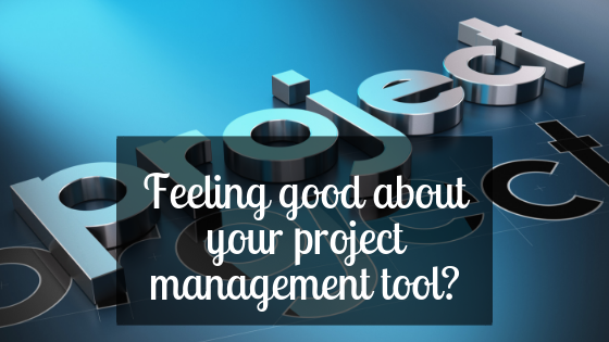 Does Your Project Management Tool Make You Feel Good?